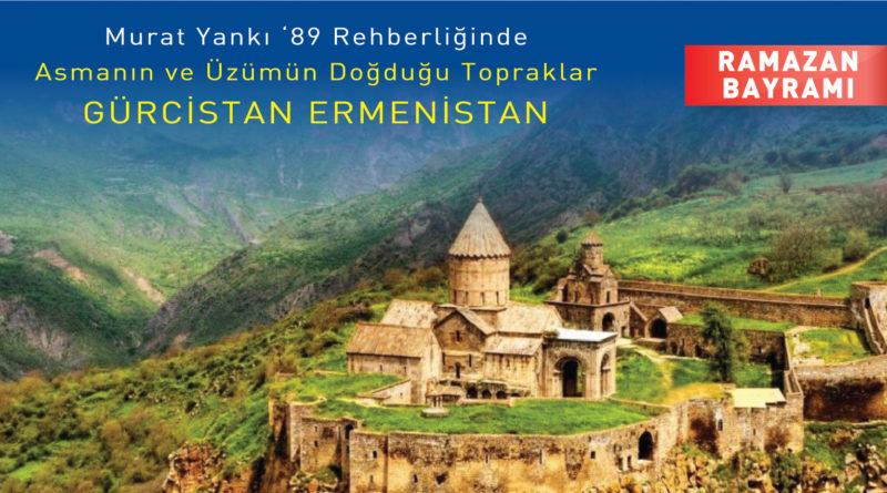 Asmanın ve Üzümün Doğduğu Topraklar Gürcistan & Ermenistan