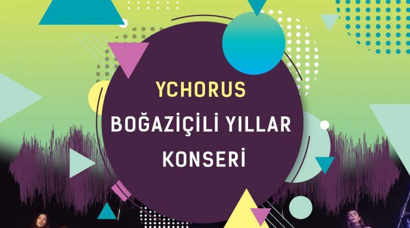 YCHORUS 'BOĞAZİÇİLİ YILLAR' KONSERİ